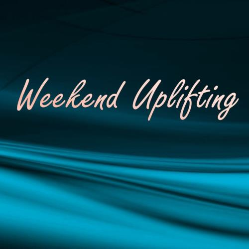 Weekend Uplifting (2017)