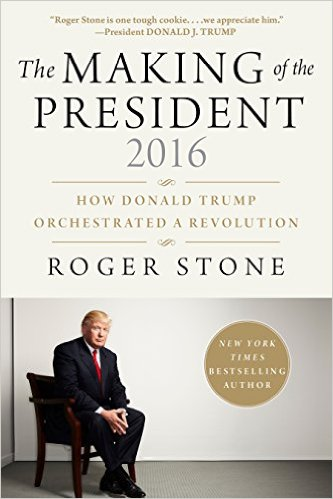 The Making of the President 2016 How Donald Trump Orchestrated a Revolution