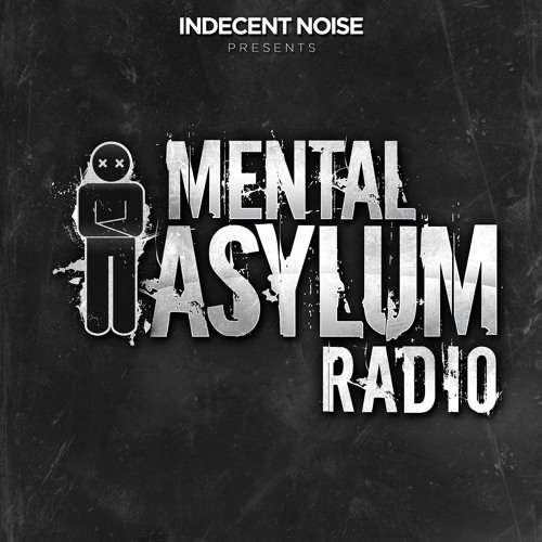 Indecent Noise - Mental Asylum Radio 122 (2017-07-20)