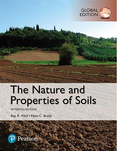 The Nature and Properties of Soils, Global Edition (15th Edition)