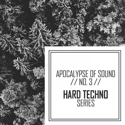 Apocalypse Of Sound No.3: Hard Techno Series (2017