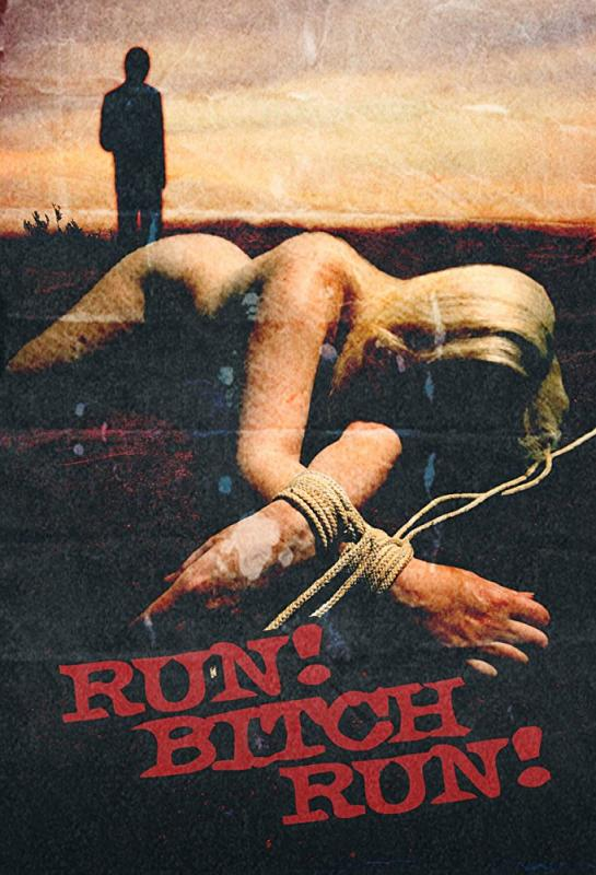 Run! Bitch Run! / Беги, сука, беги! (Joseph Guzman, Freak Show Entertainment) [2009 г., Horror | Thriller, BDRemux, 1080p] [rus]