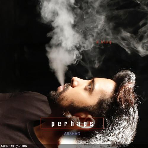 Arshad - Perhaps [Single] (2016)