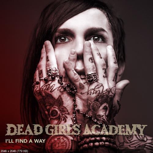 Dead Girls Academy - I'll Find a Way (Single) (2017)
