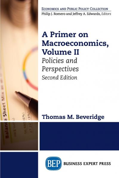 A Primer on Macroeconomics, Volume II Policies and Perspectives, 2nd Edition