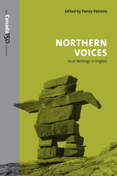 Northern Voices Inuit Writings in English (The Canada 150 Collection)