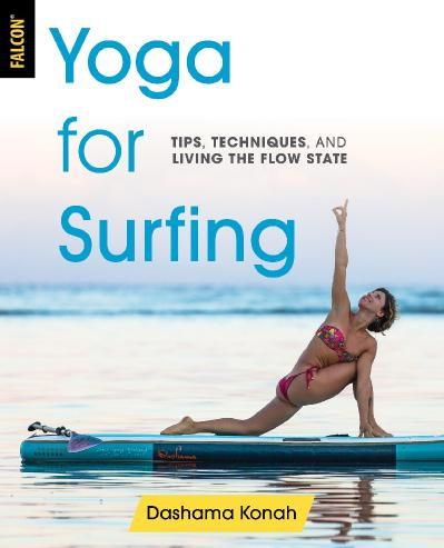 Yoga for Surfing Tips, Techniques, and Living the Flow State