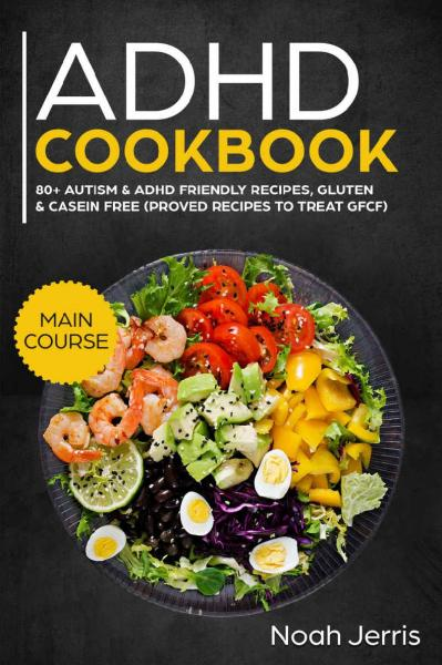 ADHD Cookbook MAIN COURSE