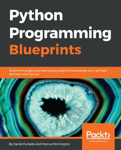 Python Programming Blueprints Build nine projects by leveraging powerful frameworks such as Flask...