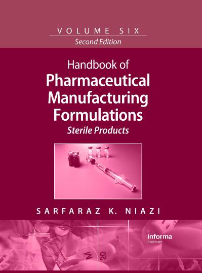 Handbook of Pharmaceutical Manufacturing Formulations, Vol  6 Sterile Products, 2nd Edition