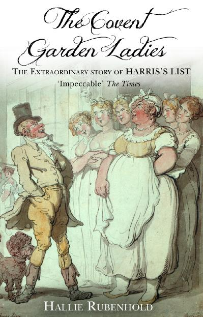 The Covent Garden Ladies Pimp General Jack & The Extraordinary Story of Harris' List (Revealing H...