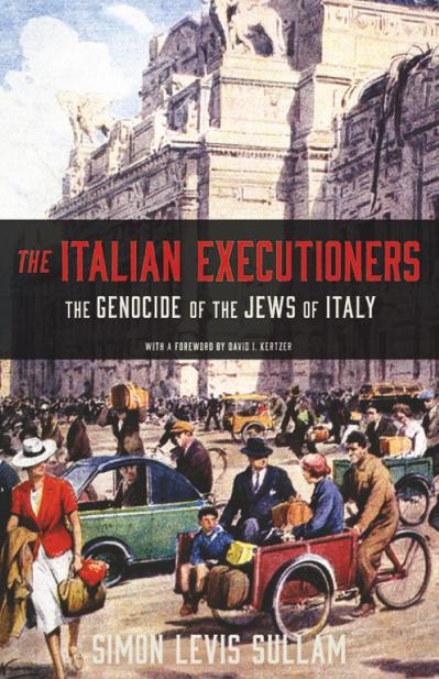 The Italian Executioners The Genocide of the Jews of Italy