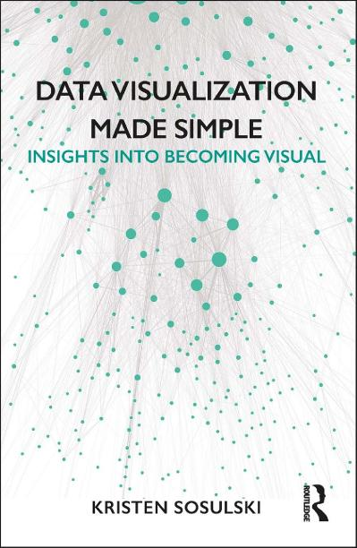Data Visualization Made Simple Insights into Becoming Visual