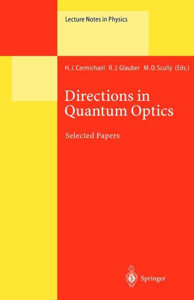 Directions in Quantum Optics