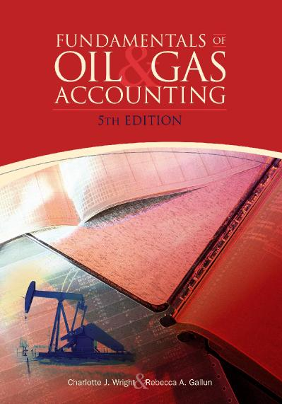 Fundamentals of Oil & Gas Accounting, 5th Edition