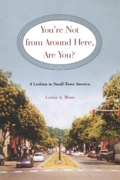 You're Not from Around Here, Are You A Lesbian in Small-Town America
